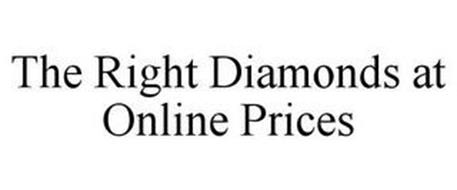 THE RIGHT DIAMONDS AT ONLINE PRICES
