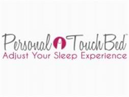 PERSONAL TOUCH ADJUST YOUR SLEEP EXPERIENCE
