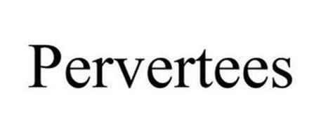 PERVERTEES