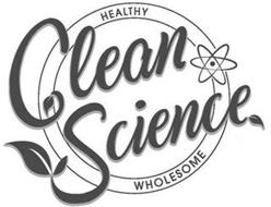 CLEAN SCIENCE HEALTHY WHOLESOME