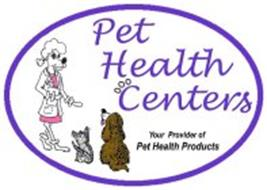 PET HEALTH CENTERS YOUR PROVIDER OF PET HEALTH PRODUCTS