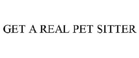 GET A REAL PET SITTER