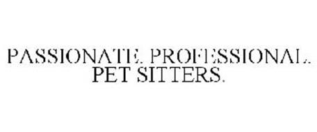 PASSIONATE. PROFESSIONAL. PET SITTERS.