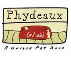 PHYDEAUX (FI-DO) A UNIQUE PET SHOP