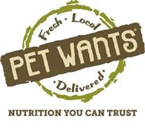 PET WANTS FRESH · LOCAL · DELIVERED · NUTRITION YOU CAN TRUST