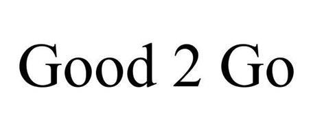 GOOD 2 GO