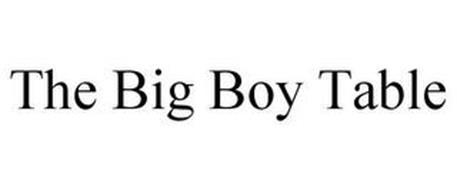 THE BIG BOY TABLE
