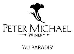 PETER MICHAEL WINERY 'AU PARADIS'