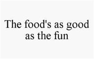 THE FOOD'S AS GOOD AS THE FUN