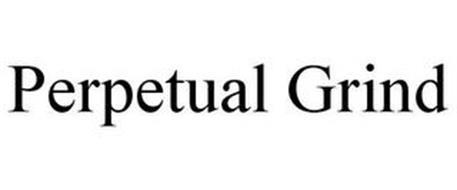 PERPETUAL GRIND
