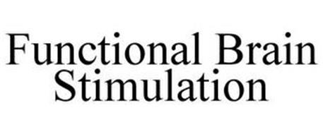 FUNCTIONAL BRAIN STIMULATION