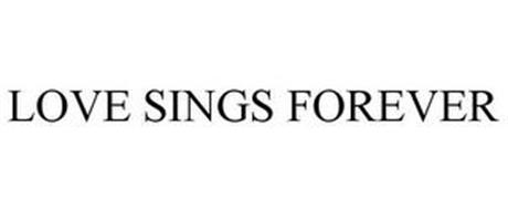 LOVE SINGS FOREVER