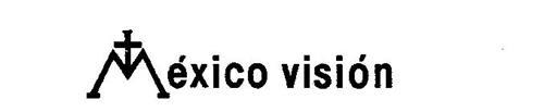 MEXICO VISION