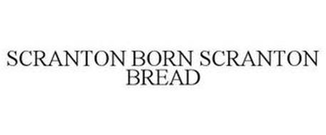 SCRANTON BORN SCRANTON BREAD