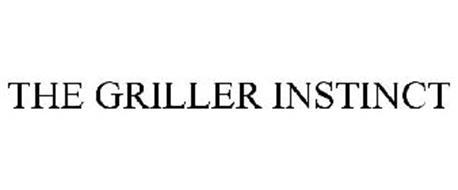 THE GRILLER INSTINCT