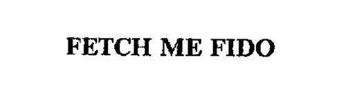 FETCH ME FIDO