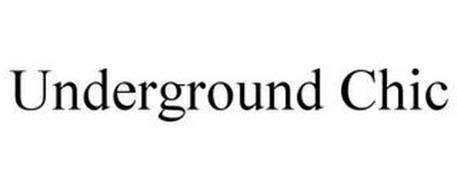 UNDERGROUND CHIC
