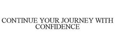 CONTINUE YOUR JOURNEY WITH CONFIDENCE