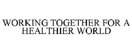 WORKING TOGETHER FOR A HEALTHIER WORLD