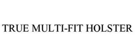 TRUE MULTI-FIT HOLSTER