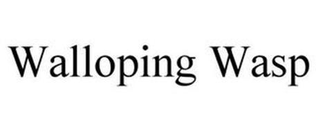 WALLOPING WASP