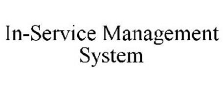 IN-SERVICE MANAGEMENT SYSTEM