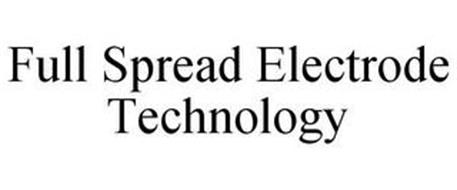 FULL SPREAD ELECTRODE TECHNOLOGY