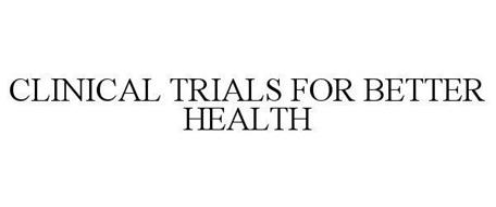CLINICAL TRIALS FOR BETTER HEALTH