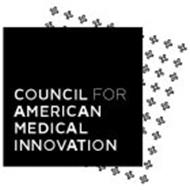 COUNCIL FOR AMERICAN MEDICAL INNOVATION
