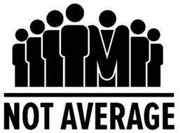 I'M NOT AVERAGE