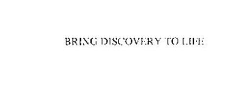 BRINGING DISCOVERY TO LIFE
