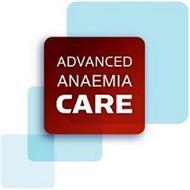 ADVANCED ANAEMIA CARE