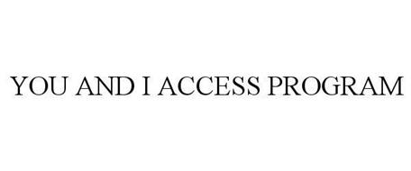 YOU AND I ACCESS PROGRAM