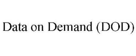 DATA ON DEMAND (DOD) (DOD)