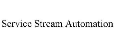SERVICE STREAM AUTOMATION