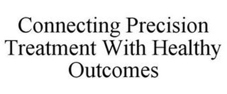 CONNECTING PRECISION TREATMENT WITH HEALTHY OUTCOMES