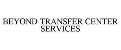 BEYOND TRANSFER CENTER SERVICES