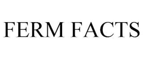 FERM FACTS