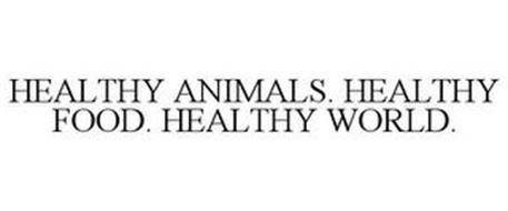 HEALTHY ANIMALS. HEALTHY FOOD. HEALTHY WORLD.