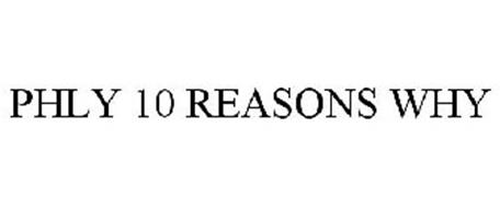 PHLY 10 REASONS WHY