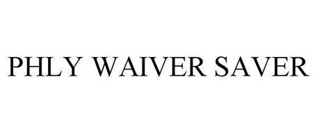 "PHLY ""WAIVER SAVER"""