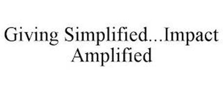 GIVING SIMPLIFIED...IMPACT AMPLIFIED