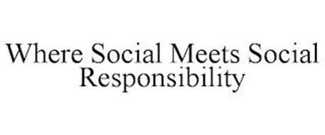 WHERE SOCIAL MEETS SOCIAL RESPONSIBILITY
