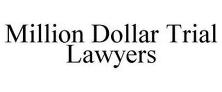 MILLION DOLLAR TRIAL LAWYERS