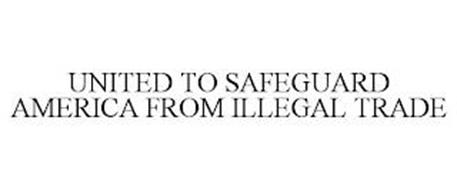 UNITED TO SAFEGUARD AMERICA FROM ILLEGAL TRADE