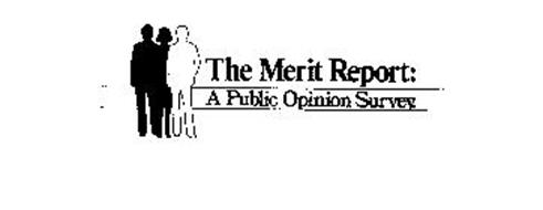 THE MERIT REPORT: A PUBLIC OPINION SURVEY.