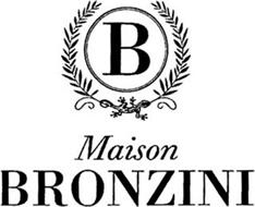 B MAISON BRONZINI