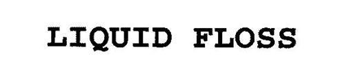 LIQUID FLOSS