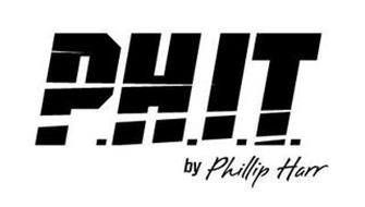 P.H.I.T. BY PHILLIP HARR