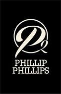 P2 PHILLIP PHILLIPS